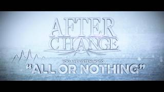 "After Change - All Or Nothing ""OFFICIAL"""