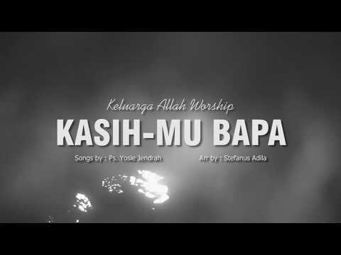 KasihMu Bapa - KA Worship (Official Lyrics Video)