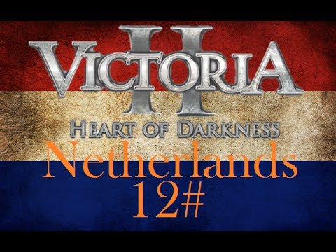 Let's play Victoria II Heart of Darkness Netherlands part 12