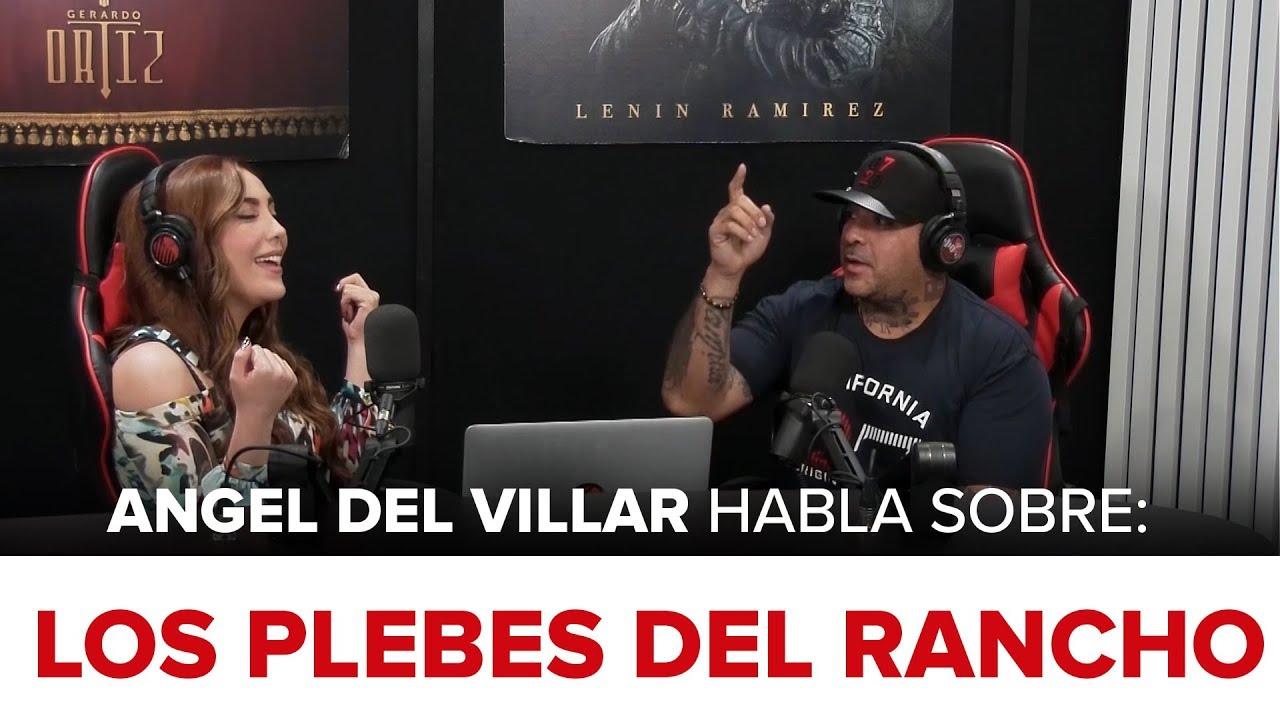 Ángel del Villar cuenta toda su verdad sobre Los Plebes del Rancho ...