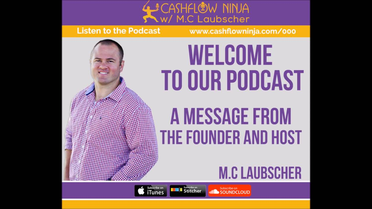 000: M.C Laubscher: Welcome to Our Podcast! Introducing the Cashflow Ninja Podcast