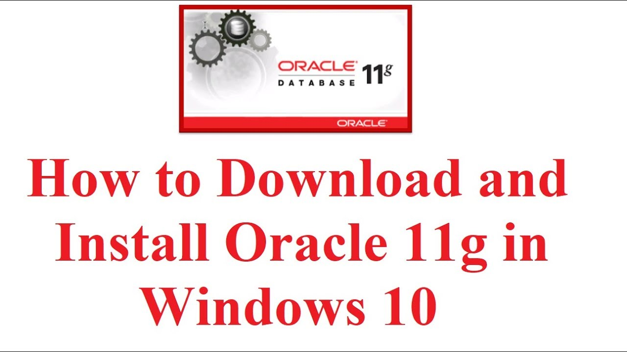 How to download and install Oracle 11g Release 2