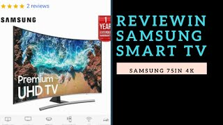 Samsung curved 75in smart 4k TV review