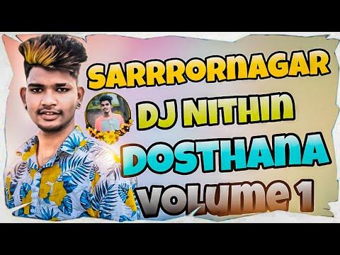 Sarrornagar Dj Nithin Dostana Volume:1 (2k19 New Song)