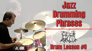 Jazz Phrasing Drum Lesson #8 - JohnX Jazz Drum Lessons