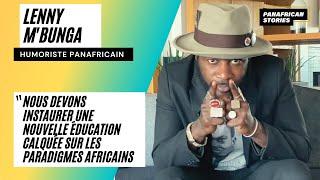 """Lenny M'bunga """"Nous devons instaurer une nouvelle éducation calquée sur les paradigmes africains."""""""