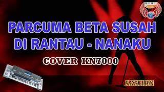 PARCUMA BETA SUSAH DIRANTAU - NANAKU GROUP ambon Karaoke KEYBOARD tanpa vocal HD (cover KN7000)