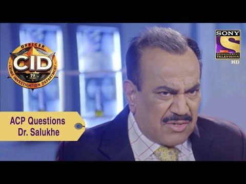 Your Favorite Character   ACP Pradyuman Questions Salukhe's Fndings   CID