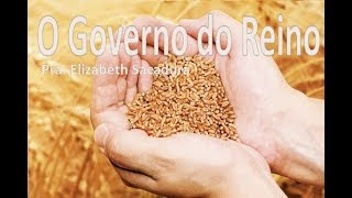 IGREJA UNIDADE DE CRISTO   /  O Governo do Reino  -  Pra. Elizabeth Sacadura
