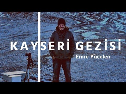 Kayseri Gezisi (Merkez - Sultansazlığı - Develi - Erciyes)