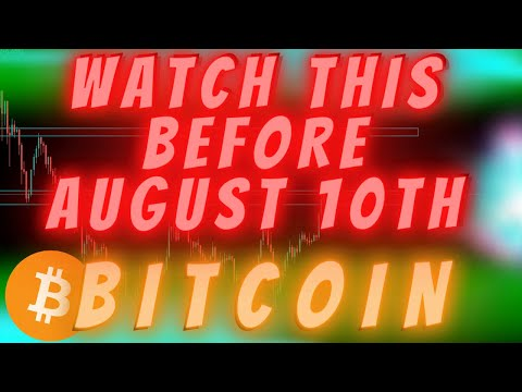 WATCH THIS BEFORE AUGUST 10TH – BITCOIN Will Shock Us All