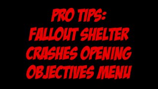 Fallout Shelter How To Fix Crash From Opening Objectives