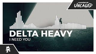 Delta Heavy - I Need You [Monstercat Release]
