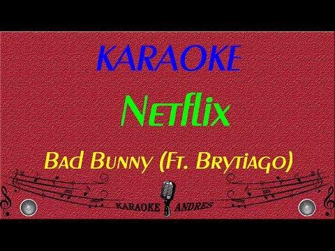 NETFLIXXX (Netflix) -  Karaoke  -  Brytiago Ft. Bad Bunny