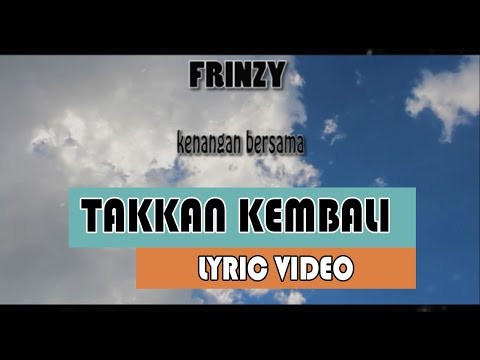 TAKKAN KEMBALI [Lyric Video]