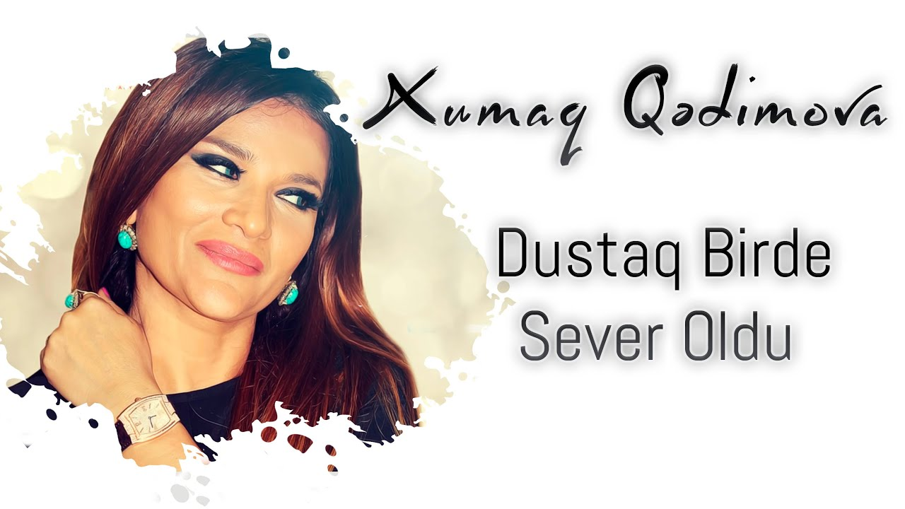 Xumar Qədimova - Dustaq birdə sevər oldu