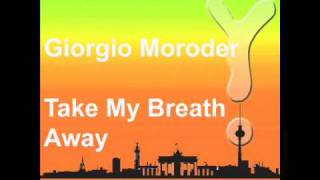 Giorgio Moroder - Take My Breath Away (CNF 021).wmv