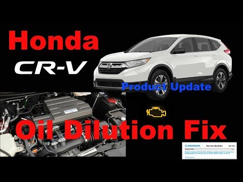 2017 2018 Honda CRV 1.5 Oil Dilution Product Update Recall