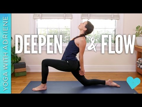 Deepen & Flow - Yoga With Adriene