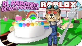 ROBLOX - Visiting THE PARADISE OF THE POSTRES! 🍰🍩🍫