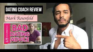"""Mark Rosenfeld - Dating Coach Review # 1 """"Great Dating Advice vs Bad Dating Advice"""" Reaction"""