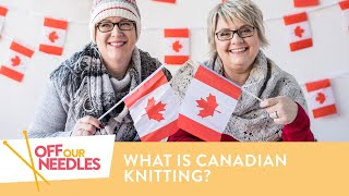 Canadian Knitting (vs. Continental, English, Portuguese) + FREE PATTERN | Off Our Needles S3E4