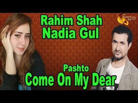 Come On My Dear | Pashto Singer Rahim Shah, Nadia Gul | HD Song