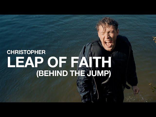 Christopher - Leap of Faith (Behind the Jump)
