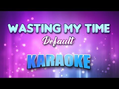 Default - Wasting My Time (Karaoke & Lyrics)