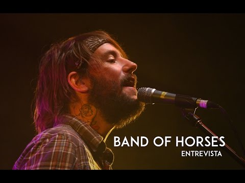 Ben Bridwell  de Band of Horses | Entrevista