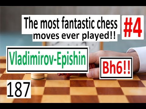 The most Fantastic chess moves ever played! #4