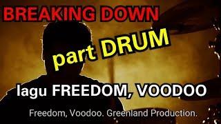 Break down part DRUM lagu Freedom oleh Voodoo band.