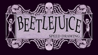 BEETLEJUICE- speed drawing (happy Halloween)