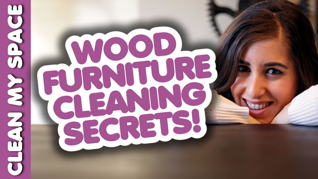 Wood Furniture Cleaning Secrets! How To Clean Wooden Furniture: Best Ways ( Clean My Space)   YouTube