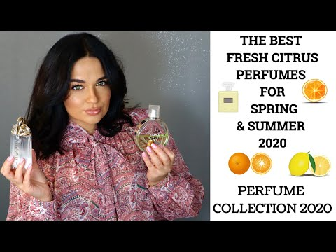 THE BEST FRESH CITRUS PERFUMES FOR SPRING AND SUMMER 2020 | PERFUME COLLECTION 2020 | FRESH SCENTS