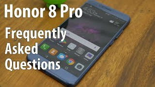 Honor 8 Pro Frequently Asked Questions Answered
