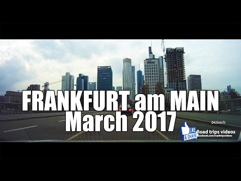 ROAD TRIP: driving through Frankfurt am Main / Germany in March 2017