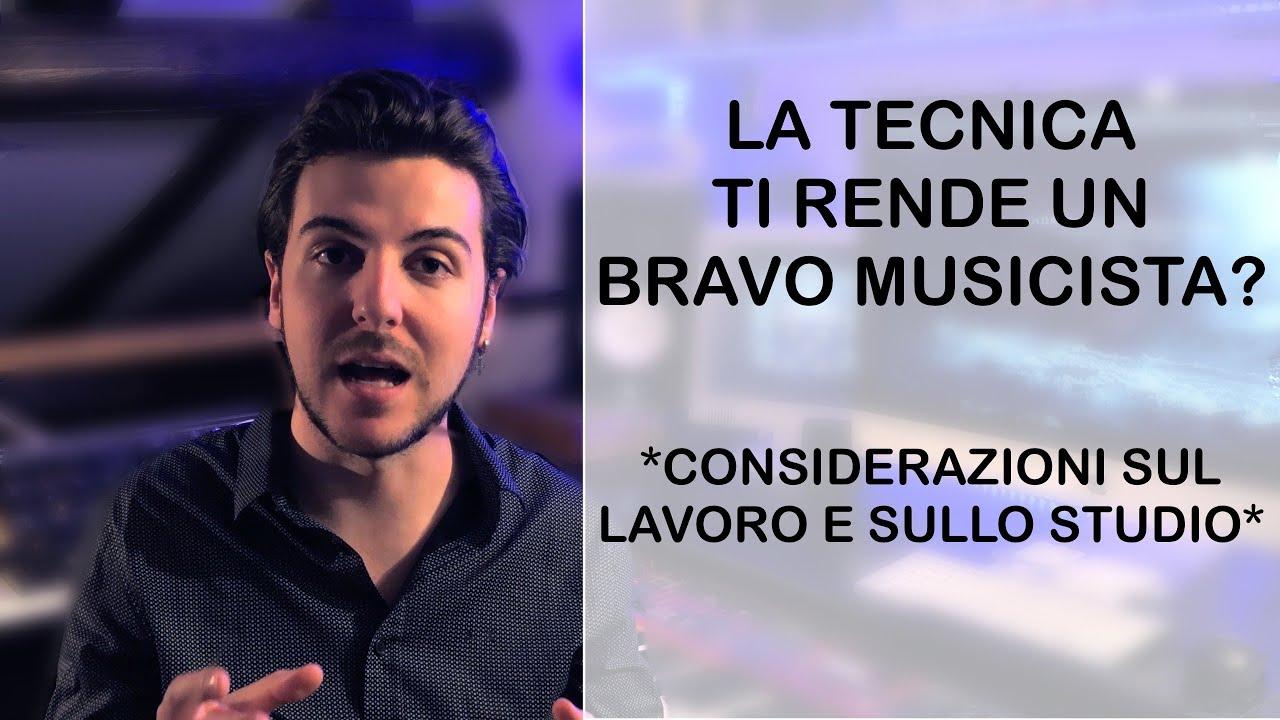 LA TECNICA TI RENDE UN BRAVO MUSICISTA?