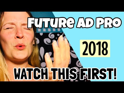 FutureAdPro 2018 – Dont Make This Mistake
