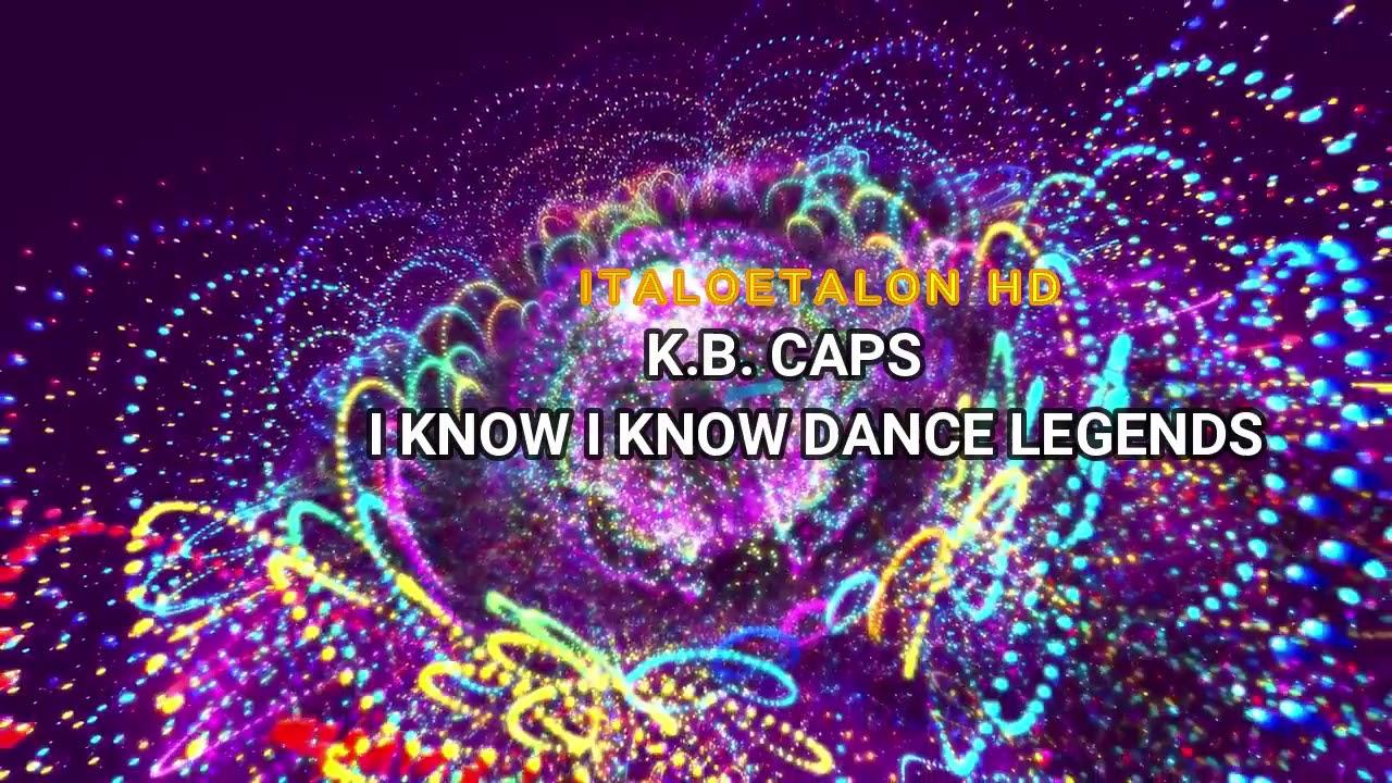 K.B. CAPS - I KNOW I KNOW (DANCE LEGENDS NRG RMX)