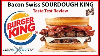 Burger King Bacon Swiss SOURDOUGH KING Taste Test Review | JKMCraveTV