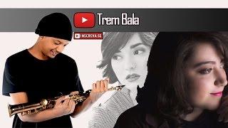 Baixar Trem-bala - Ana Vilela (Saxofone Cover)