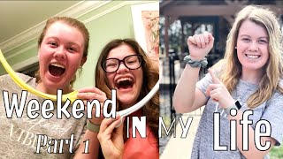 Weekend In My Life! Part 1