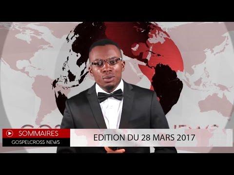 JOURNAL DU 28 MARS 2017 [GOSPELCROSS NEWS]