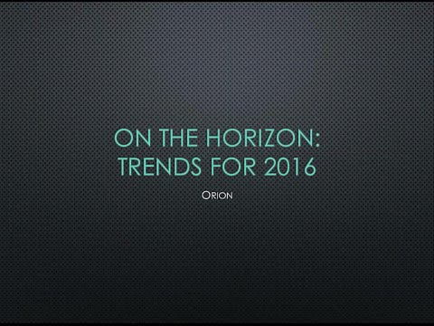 On the Horizon  Trends for 2016