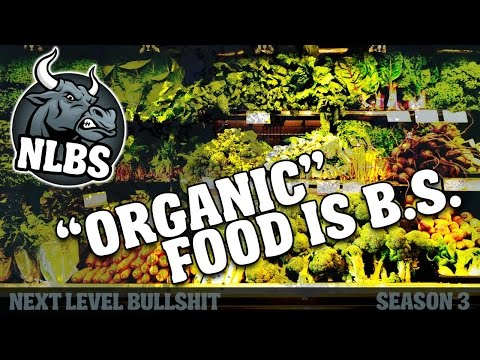 NLBS 3.02 - Organic Foods Are Mostly BS