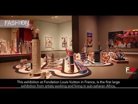 FONDATION LOUIS VUITTON - Contemporary African Art to Paris - Fashion Channel