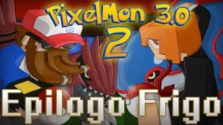 PIXELMON 2 - EPILOGO FRIGO - POKÉMON EN MINECRAFT