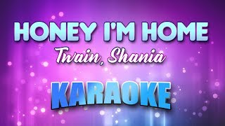 Twain, Shania - Honey I'm Home (Karaoke & Lyrics)