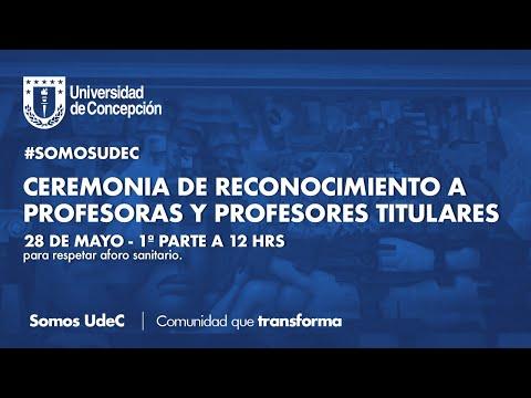 #SomosUdeC: Ceremonia de Promoción de Profesoras y Profesores Titulares (parte 1)